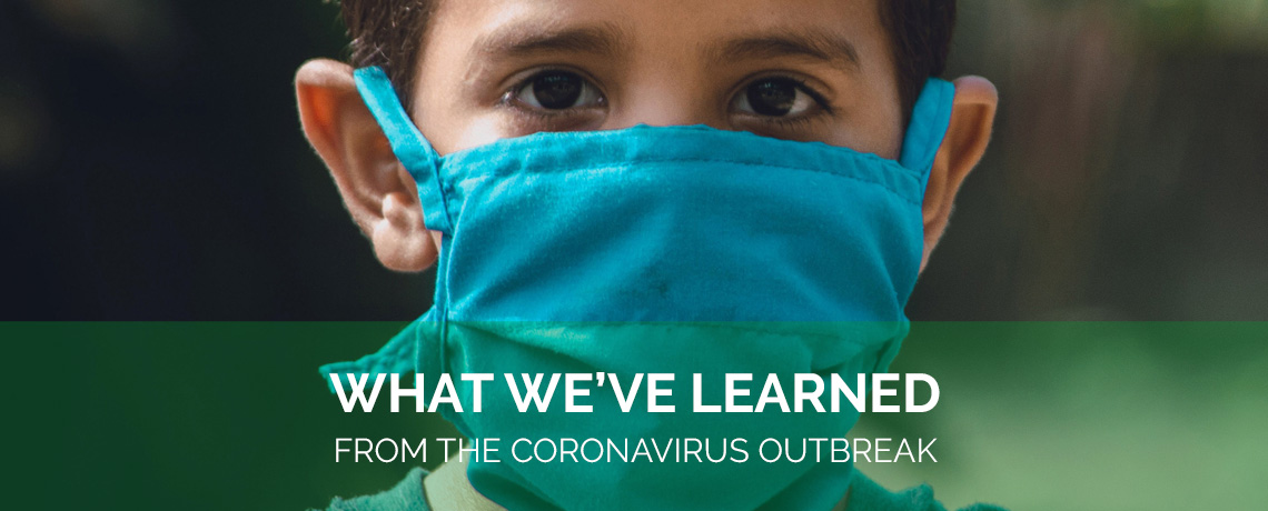 What We've Learned from the Coronavirus Outbreak